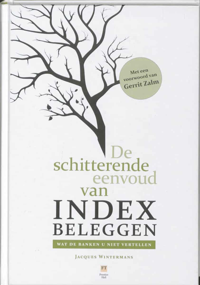 Front Cover Of The Book De Schitterende Eenvoud Van Index Beleggen By Jaques Wintermans
