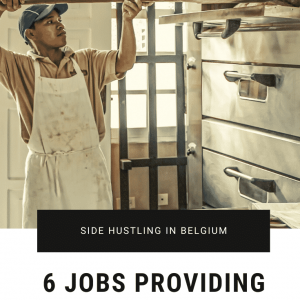 Side Hustling In Belgium: 6 Jobs Providing Additional Income